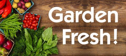 garden fresh!